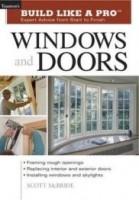 Build Like a Pro Windows and Doors - Scott McBride