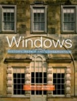 Windows History, Repair and Conservation - Michael Tutton & Elizabeth Hirst